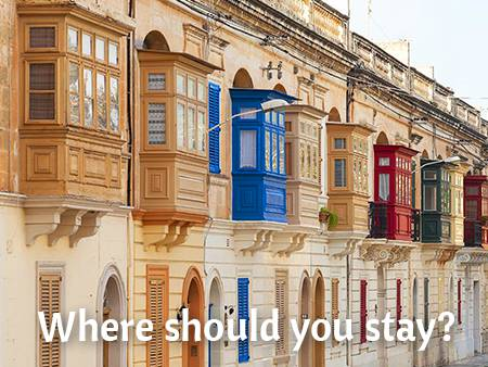 Where in Malta should you stay